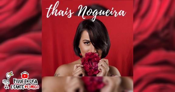 LIVE THAIS NOGUEIRA