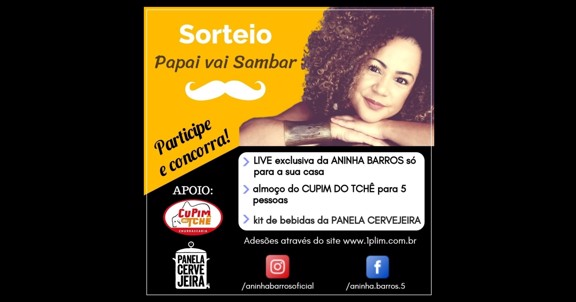 "Sorteio ""Papai Vai Sambar"" - Aninha Barros"