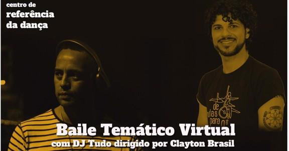 BAILE TEMÁTICO VIRTUAL com o DJ Tudo, dirigido por Clayton Brasil