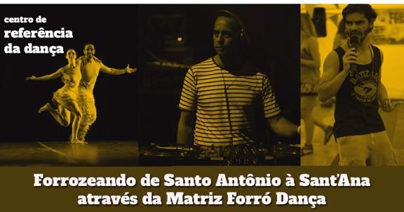 Projeto Forrozeando de Santo Antônio à Sant'Ana através da Matriz Forró Dança - Oficinas e Baile!