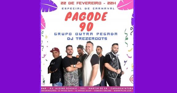 PAGODE 90 ESPECIAL DE CARNAVAL 22/02