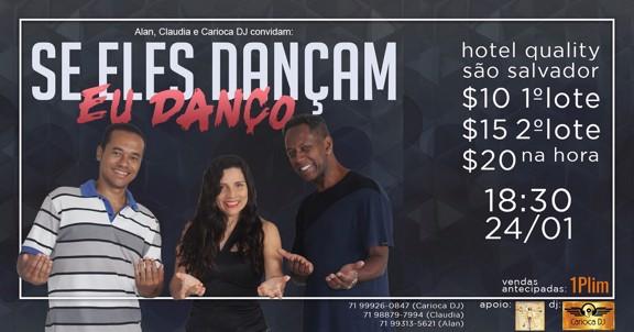 Se eles dançam, eu danço
